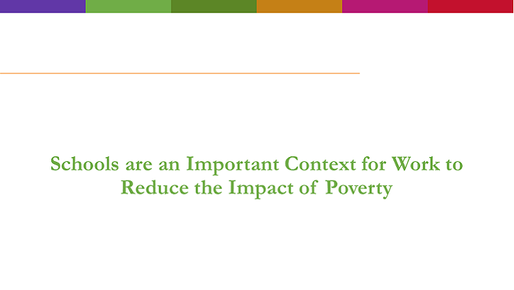 Schools are an Important Context for Work to Reduce the Impact of Poverty