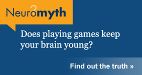 Neuromyth: playing games keeps your brain young.