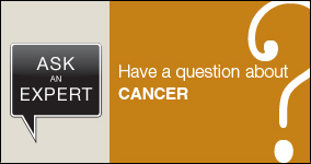 Ask an expert. Submit a question about cancer.