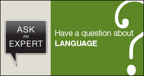 Ask an expert. Submit a question about language.