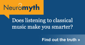Neuromyth: listening to classical music makes you smarter.