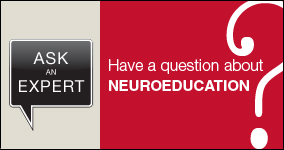 Ask an expert. Submit a question about neuroeducation.
