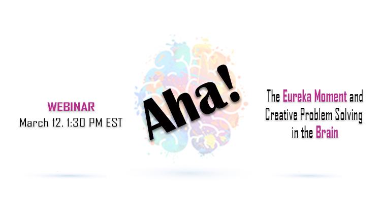 Webinar Thubmail: Aha! The Eureka Moment and the Brain